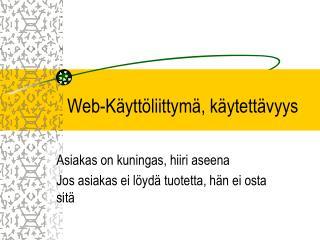 Web-K�ytt�liittym�, k�ytett�vyys