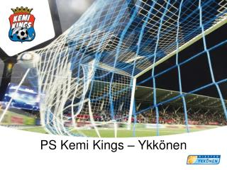 PS Kemi Kings – Ykkönen