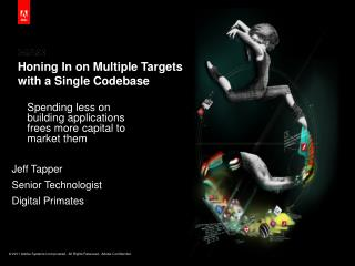 Honing In on Multiple Targets  with  a Single Codebase