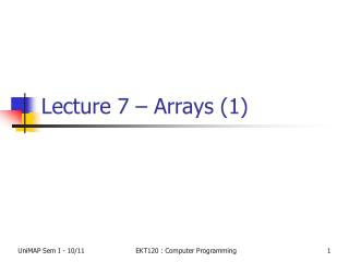 Lecture 7 – Arrays (1)