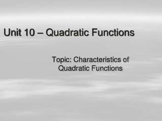 Unit  10 –  Quadratic Functions