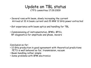 Update on TBL status CTF3 committee 17.09.2009