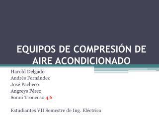 EQUIPOS DE COMPRESIÓN DE AIRE ACONDICIONADO