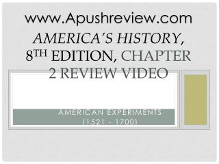 America's  History , 8 th  Edition, Chapter 2 Review Video
