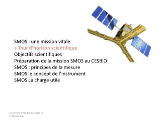 SMOS : une mission vitale  > Tour d'horizon scientifique  Objectifs scientifiques