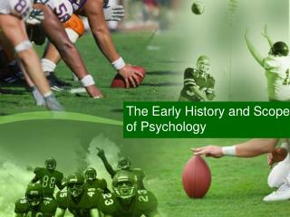 The Early History and Scope of Psychology