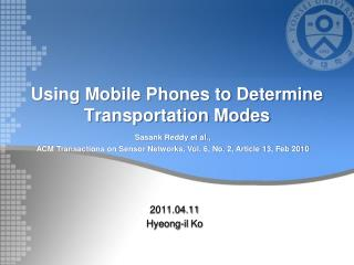 Using Mobile Phones to Determine Transportation Modes