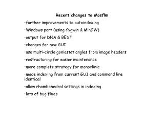 Recent changes to Mosflm further improvements to autoindexing Windows port (using Cygwin & MinGW)