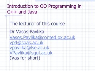 Introduction to OO Programming in C++ and Java