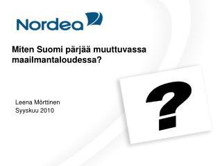 Miten Suomi pärjää muuttuvassa maailmantaloudessa?