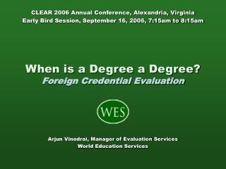 When is a Degree a Degree  Foreign Credential Evaluation