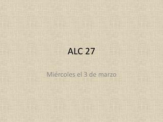 ALC 27