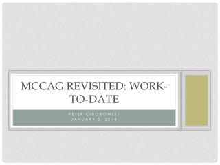 MCCAG Revisited: Work-to-Date
