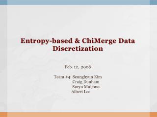 Entropy-based &  ChiMerge  Data  Discretization