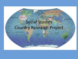 Social Studies  Country Research Project