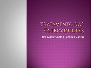 Tratamento das  osteoartrites