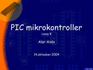 PIC mikrokontroller Loeng  9