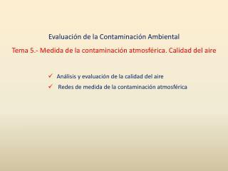 Análisis y evaluación de la calidad del aire  Redes de medida de la contaminación atmosférica