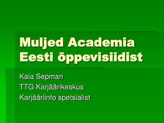 Muljed Academia Eesti õppevisiidist