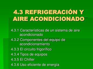 4.3 REFRIGERACIÓN Y AIRE ACONDICIONADO