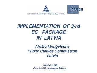 IMPLEMENTATION  OF 3-rd  EC   PACKAGE  IN  LATVIA