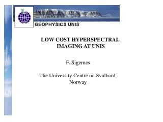 LOW COST HYPERSPECTRAL  IMAGING AT UNIS