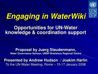 Engaging in WaterWiki Opportunities for UN-Water knowledge & coordination support