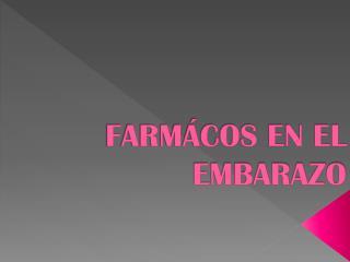 FARM�COS EN EL EMBARAZO
