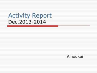 Activity Report Dec.2013-2014