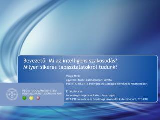 Bevezető: Mi az intelligens szakosodás?  Milyen sikeres tapasztalatokról tudunk?