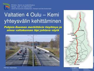 Valtatien 4 Oulu – Kemi  yhteysvälin kehittäminen