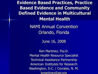 Evidence Based Practices, Practice Based Evidence and Community Defined Evidence in Multicultural Mental Health