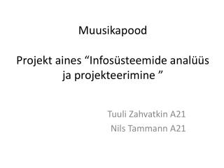 """Muusikapood Projekt aines """"Infosüsteemide analüüs ja projekteerimine """""""