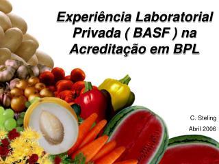 Experiência Laboratorial Privada ( BASF ) na Acreditação em BPL