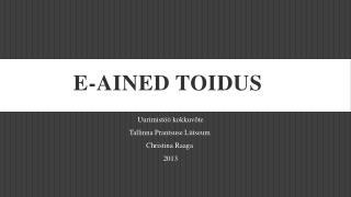 E-AINED TOIDUS