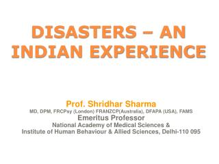 DISASTERS � AN INDIAN EXPERIENCE