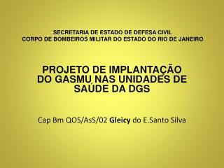 SECRETARIA DE ESTADO DE DEFESA CIVIL CORPO DE  BOMBEIROS MILITAR DO ESTADO DO RIO DE JANEIRO