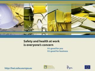 Euroopa Tööohutuse ja Töötervishoiu Agentuur asub  Bilbao s (Hispaania)