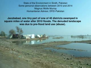 State of the Environment in Sindh, Pakistan Some personal observations between 2010 and 2014