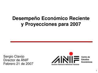 Desempeño Económico Reciente y Proyecciones para 2007