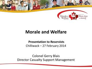 Morale and Welfare  Presentation to Reservists Chilliwack – 27 February 2014