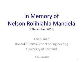 In Memory of Nelson  Rolihlahla  Mandela 5 December 2013