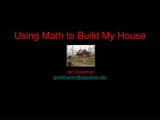 Using Math to Build My House