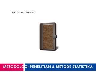 METODOLOGI PENELITIAN & METODE STATISTIKA