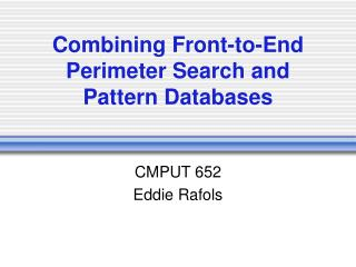 Combining Front-to-End Perimeter Search and Pattern Databases