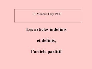 Les articles ind�finis  et d�finis, l�article partitif