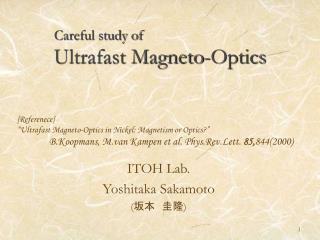 Careful study of Ultrafast Magneto-Optics