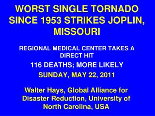 WORST SINGLE TORNADO SINCE 1953 STRIKES JOPLIN, MISSOURI