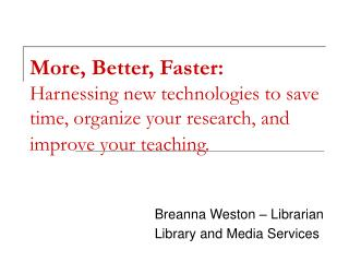 Breanna Weston – Librarian Library and Media Services