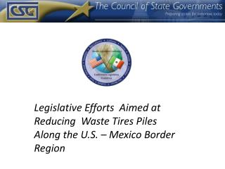 Legislative Efforts  Aimed at Reducing  Waste Tires Piles Along the U.S. – Mexico Border Region